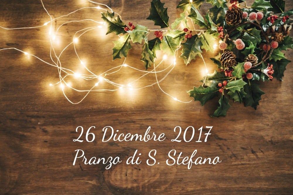 Martedì 26 dicembre PRANZO di SANTO STEFANO